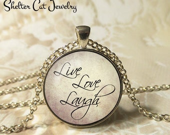 "Live Love Laugh Necklace - 1-1/4"" Circle Pendant or Key Ring - Wearable Photo Art Jewelry - Inspirational, Love, Motivation, Motivate, Life"