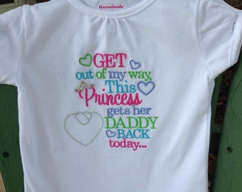 Get Out of My Way This Princess Gets Her Daddy Back Today -Shirt or Bodysuit