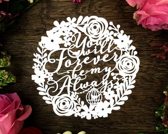Papercut Template 'You Will Forever Be my Always' Love Heart Valentines Wedding PDF JPEG for handcut & SVG for Silhouette Cameo or Cricut