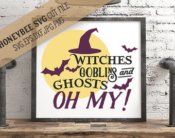 Witches Goblins and Ghosts Oh My svg Halloween svg Halloween decor svg Witches sign svg Halloween sign svg Silhouette svg Cricut svg eps dxf