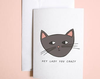 Hey crazy cat lady // greetings card // birthday greetings card // well done card // congratulations greetings card // unique greetings card