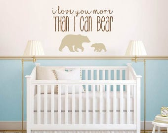 I Love You More Than I Can Bear Nursery Baby Room Decor Vinyl Wall Decal Wall Sticker
