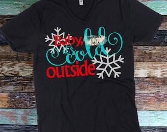 Baby It's Cold Outside Womens Winter Christmas Shirt,Ladies Shirt,Christmas Shirts,Teacher Shirts,Snow Day,Teen Christmas Shirt,Pajamas