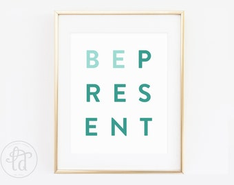 Be Present Typography Print - 8 x 10 - INSTANT DOWNLOAD