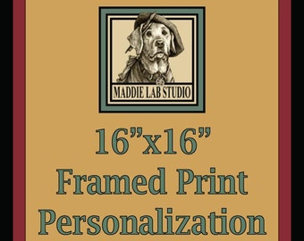 "Personalization of 16""x16"" Framed Print"