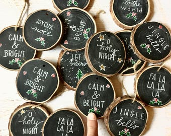 Wood slice ornament, chalkboard ornaments, hand lettered ornaments, rustic Christmas decorations, teacher Christmas gifts, Christmas carols