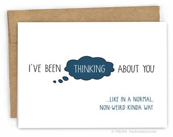 Friendship Card - Thinking of You Card - Just Because Card - Non-Weird Card by Fresh Card Co