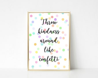 Throw Kindness Around Like Confetti Wall Art Print
