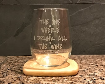 Sand Carved / Engraved - The One Where I Drink All The Wine - Personalized - Friends TV Show - 1 Glass - GFRND073