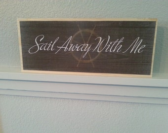 SAIL AWAY with ME sign