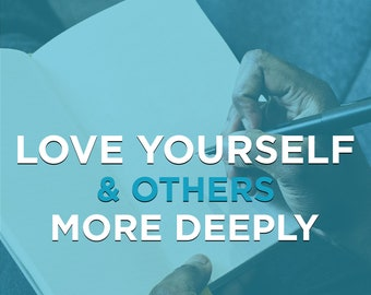 A Man's Guide To Love- 30 Day Challenge To Love Yourself & Others More Deeply
