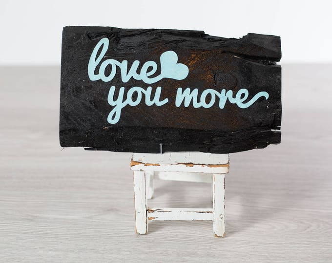 I Love You More Plaque / Handmade Cut Letters on Black Wood and Miniature Chair / Anniversary Gift / Wedding Decor