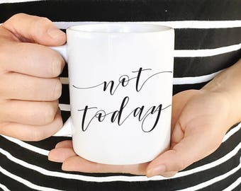 Not Today Black and White Calligraphy Coffee Mug