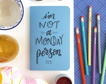 """2018 Planner — I'm Not a Monday Person // Dusky Blue Minimalistic Agenda (Soft Cover) —5"""" x 8"""""""