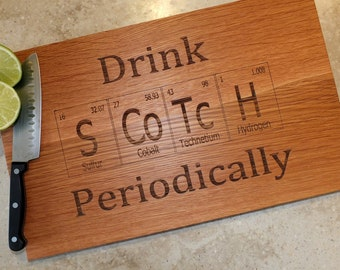 drink scotch periodic table inspired cutting board engraved on maple walnut cherry or white - Periodic Table Name Plate