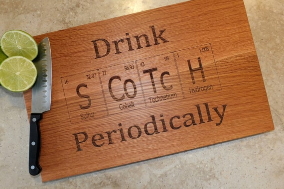 4600 drink scotch periodic table inspired cutting board engraved on maple walnut cherry or white - Periodic Table Name Plate