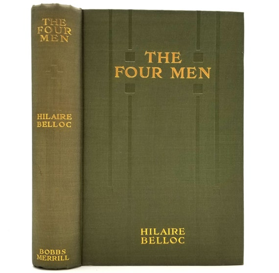 The Four Men: A Farrago by Hillaire Belloc 1912 Hardcover HC - Bobbs-Merrill - Fiction Novel - Travel - Allegory of Life