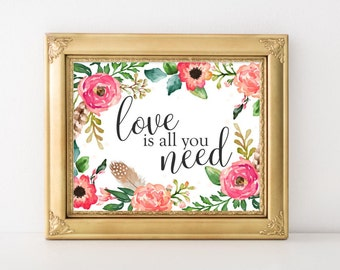 Love Printable Art, Love is all you need printable quote, floral home decor typography love wall decor quote printable quotes wedding art