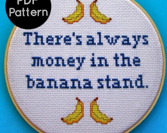 PATTERN There's Always Money in the Banana Stand - Arrested Development Quote - Funny Cross Stitch Embroidery Modern Pattern PDF