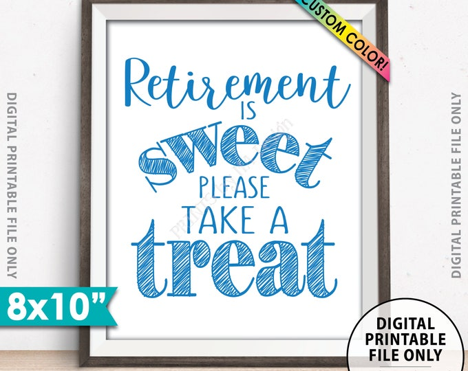 "Retirement Party Sign, Retirement is Sweet Please Take a Treat, Sweet Treats Retirement Sign, Custom Color 8x10"" Printable Retirement Sign"