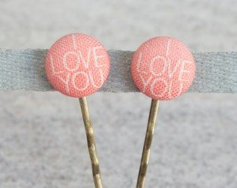 I Love You, Fabric Covered Button Bobby Pin Pair