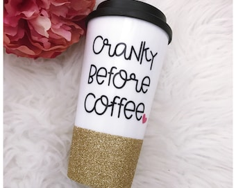 Cranky Before Coffee Glitter To Go Cup // Mon Life // Motherhood // Glitter Cup // Glitter Coffee Cup // Travel Cup // Coffee // Cranky