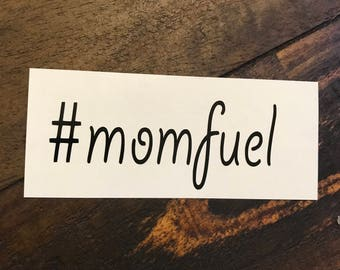 """1 - #momfuel Vinyl Decal - 3"""", 4"""", 6"""", or 8"""" Many colors available"""