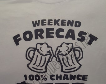 Weekend Forecast 100% Chance Beer T-shirt. Other colors available!