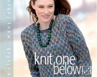 Knit One Below: One Stitch, Many Fabrics 14.95 (reg. 19.95) Paperback