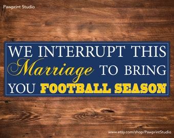 INSTANT PRINTABLE We Interrupt This Marriage To Bring You Football Season - WVU Mountaineers