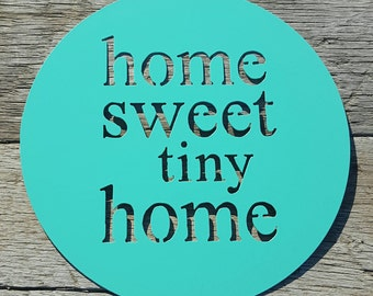 12 inch Home Sweet tiny Home metal sign