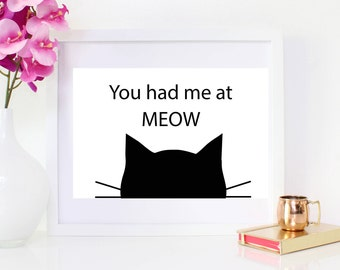 DIGITAL DOWNLOAD, You had me at MEOW, Cat Art, Cat Lover, Cat Wall decor, Cat, Crazy Cat Lady, Cat Print, Meow