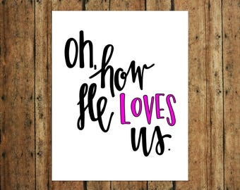 Oh, How He Loves Us   Digital Print   Calligraphy   Pink