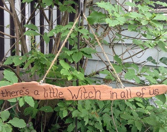 Driftwood There's a Little Witch in All of Us Wood Burned Home Decor Sign - Pyrography - Pagan - Witchcraft Humor