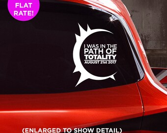 """Solar Eclipse 2017 """"I was in the path of totality"""" commemorative car vinyl decal! Sticker for Cars, Laptops, Walls, Mugs"""