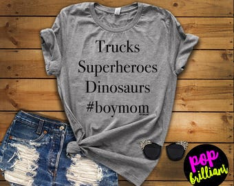 Trucks, Superheroes, Dinosaurs, Ladies Unisex T-shirt, Raising Boys Shirt, Mom Shirt, Mom Of Boys Shirt, Short & Long Sleeve T-shirt , Z173