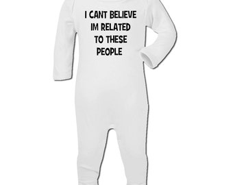 Babies Rompersuit I Can't Believe I'm Related To These People Boy Girl Babyshow Gift New Baby Shower One Piece