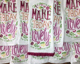 "TEA TOWEL - Hand-crocheted scallop border flour sack towel - ""Make Today Lovely"""