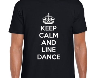 Keep Calm And Line Dance - Mens/Adults Tshirt - Novelty/Funny/Gift/Present Line Dancing Linedancing Linedance