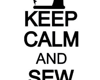 Sewing/ Quilting / Keep Calm and Sew On vinyl sticker decal