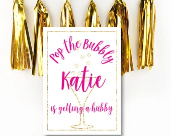 Pop the Bubbly Getting a Hubby, Drink Sign, Bridal Shower Sign, Drink Sign, Pop the Bubbly, Getting a Hubby, Bridal Shower, Pink and Gold