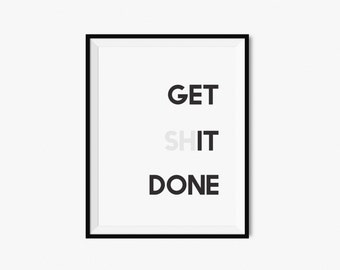 """Sale Inspirational Printable Quote Get It Done Motivational Typography Print, Black and White Poster 5""""x7"""" 8x10 and 16x20 in size"""