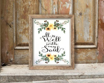 All Is Well With My Soul - print with floral watercolor elements | Inspirational wall art | Home decor