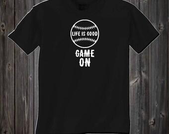 Life is Good Game On. Baseball Shirt. Kid Shirt. Adult Shirt