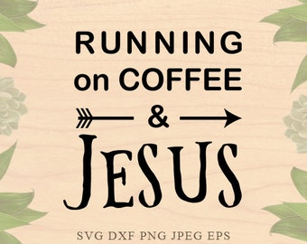 Coffee SVG Jesus svg Running svg Christian svg Cut File Coffe Eps files DXF Files for Silhouette Studio Cricut Downloads Cricut files Arrow