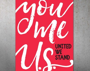 You. Me. U.S. PRINTABLE Protest Poster