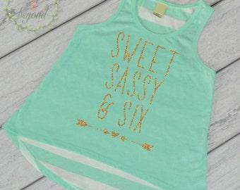 Sweet Sassy and Six Girl Sixth Birthday Tank Top Six and Sassy 6th Birthday Shirt Girl Six Year Old Shirt Kids Birthday Shirt 244
