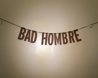 CLEARANCE | Bad Hombre | Handmade Party Banner