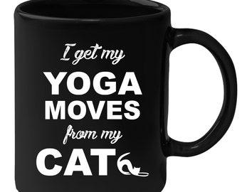 I get my Yoga moves from my cat Gift, Christmas, Birthday Present, Pets Black Mug