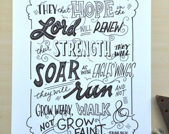 "Isaiah 40 31; black and white hand-drawn print; typography; 11x14""; ""They that hope in the Lord will renew their strength; they will soar.."""